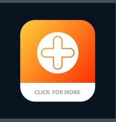 plus sign hospital medical mobile app button vector image
