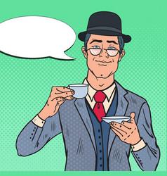 pop art english man drinking tea on the morning vector image