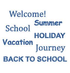 words drawn by pen school vacation summer vector image