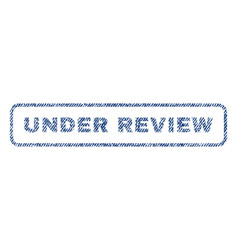 under review textile stamp vector image