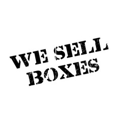 We sell boxes rubber stamp vector
