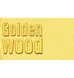 Slice tree the inscription Golden Wood vector image