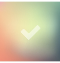 Tick icon on blurred background vector