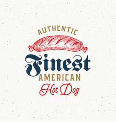 authentic finest hot dog vintage typography label vector image