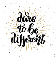 Dare to be different hand drawn motivation vector