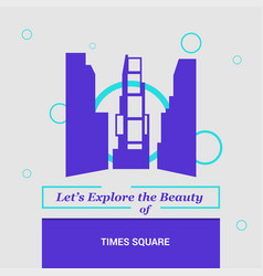 lets explore the beauty of time square new york vector image