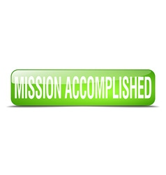 Mission accomplished green square 3d realistic vector