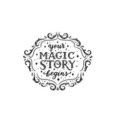 Your magic story begins lettering in frame vector