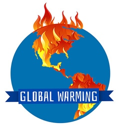 Global warming poster with earth on fire vector