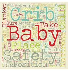 Baby Cribs Safety Is Key text background wordcloud vector image