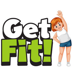 font design for word get fit with girl doing vector image