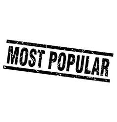 square grunge black most popular stamp vector image
