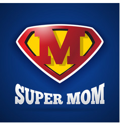 Super mom logo design for mothers day vector