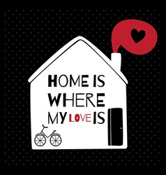Romantic greeting card with quote about home and vector image vector image