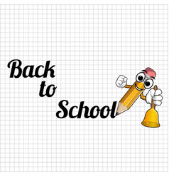 Yellow cartoon pencil with bell and text back to vector
