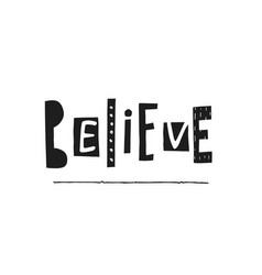 believe shirt quote lettering vector image