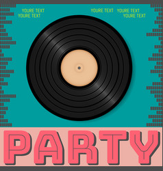 retro party advertising flyer with old vinyl old vector image