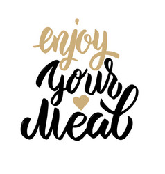 enjoy your meal hand drawn lettering phrase vector image