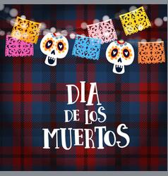 dia de los muertos mexican day of the dead vector image