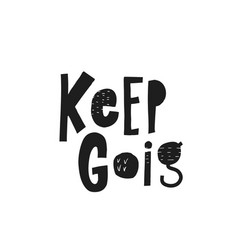 keep going shirt quote lettering vector image