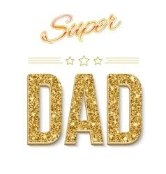 Super dad card vector image