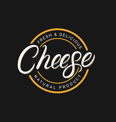 cheese hand written lettering logo vector image