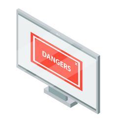 danger phishing computer atack icon isometric vector image