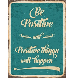 Retro metal sign Be positive vector