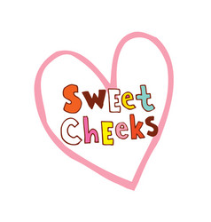 Sweet cheeks vector