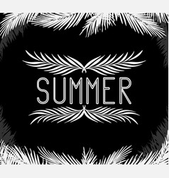 inscription summer in the palm leaves vector image