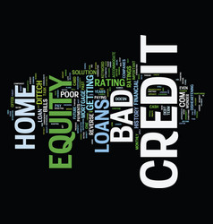z home equity loans bad credit text background vector image