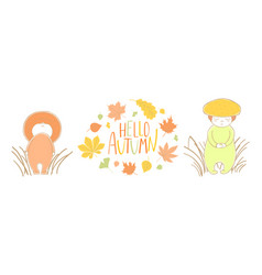 Cute autumn mushrooms with leaves and quote vector