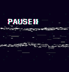 Glitch pause with symbol on dark background retro vector