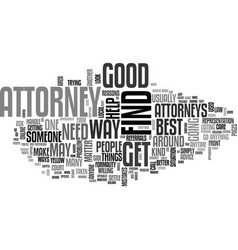 When do you need an attorney text word cloud vector
