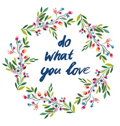 Do what you love floral motivational card vector