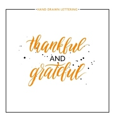 Thankful and grateful lettering with black vector image