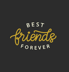 best friends forever hand written brush lettering vector image