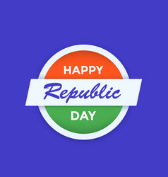 happy republic day india poster vector image
