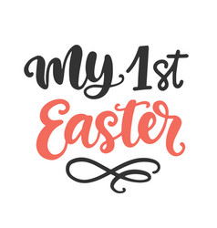 my 1st easter hand lettered quote vector image
