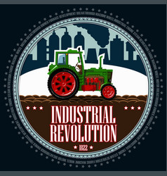tractor of an industrial landscape vector image