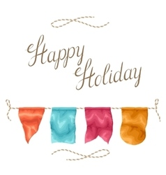 Happy holiday greeting card with garland of flags vector image