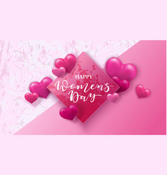 happy women s day 8 march with hearts vector image