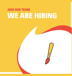Join our team busienss company paint brush we are vector