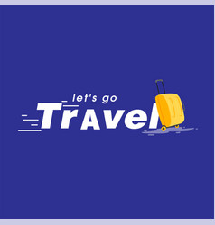 lets go travel baggage blue background ima vector image