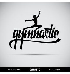 Gymnastic hand lettering - handmade calligraphy vector