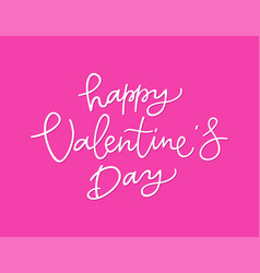 happy valentines day - hand drawn brush pen vector image