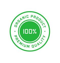 Organic product 100 percent premium quality green vector
