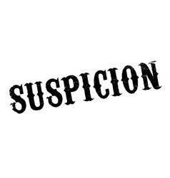 Suspicion rubber stamp vector