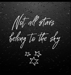not all stars belong sky inspirational and vector image