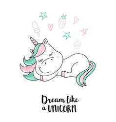 Dream like a unicorn unicorn quote vector